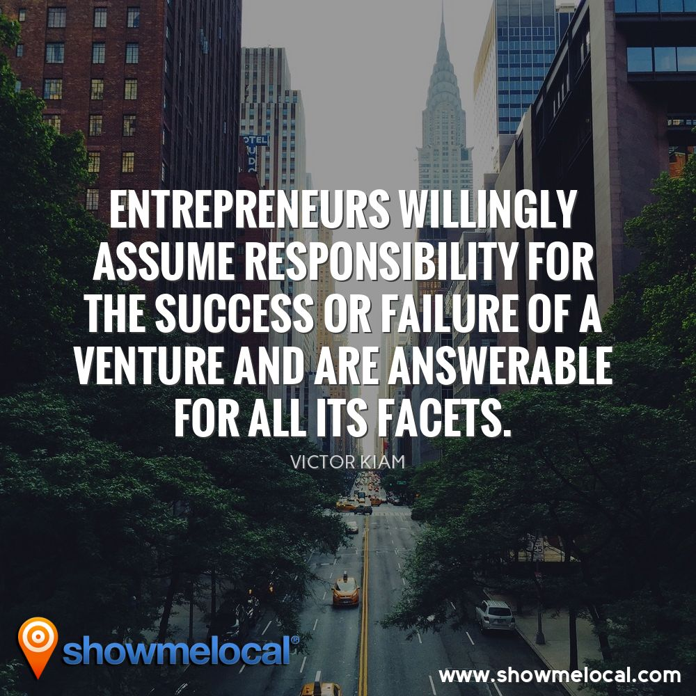 Entrepreneurs willingly assume responsibility for the success or failure of a venture and are answerable for all its facets. ~ Victor Kiam